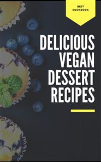 Delicious Vegan Dessert Recipes - cover