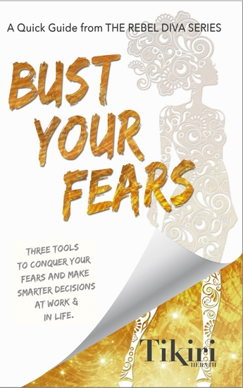 Bust Your Fears - 3 Tools to Conquer Your Fears So You Can Quit Your Job and Do What You Love - cover