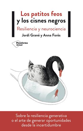 Los patitos feos y los cisnes negros - Resiliencia y neurociencia - cover