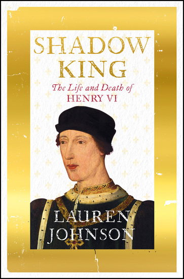 Shadow King - The Life and Death of Henry VI - cover