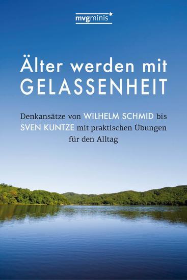 Älter werden mit Gelassenheit - Denkansätze von Wilhelm Schmid bis Sven Kuntze mit praktischen Übungen für den Alltag - cover