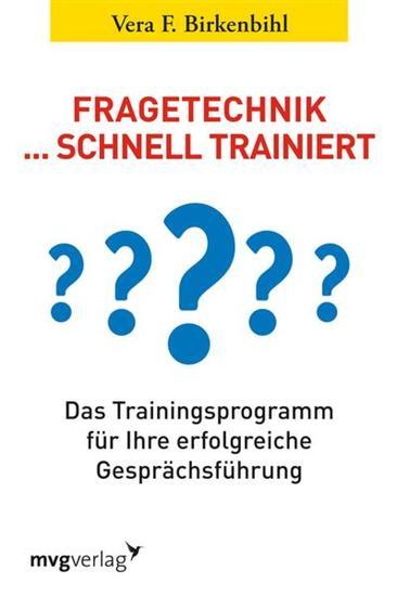 Fragetechnik schnell trainiert - Das Trainingsprogramm für Ihre erfolgreiche Gesprächsführung - cover