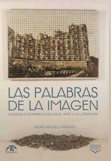 Las palabras de la imagen: ecfrasis e interpretación en el arte y la literatura - cover