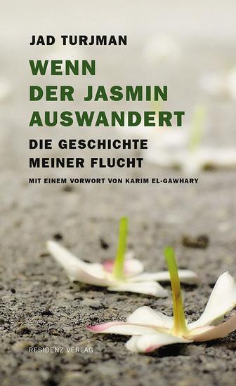Wenn der Jasmin auswandert - Die Geschichte meiner Flucht - cover