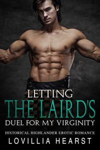 Letting The Laird's Duel For My Virginity - Historical Highlander Erotic Romance