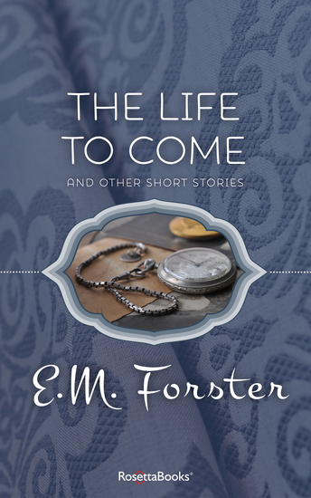 The Life to Come - And Other Short Stories - cover