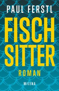 Fischsitter von Paul Ferstl online lesen