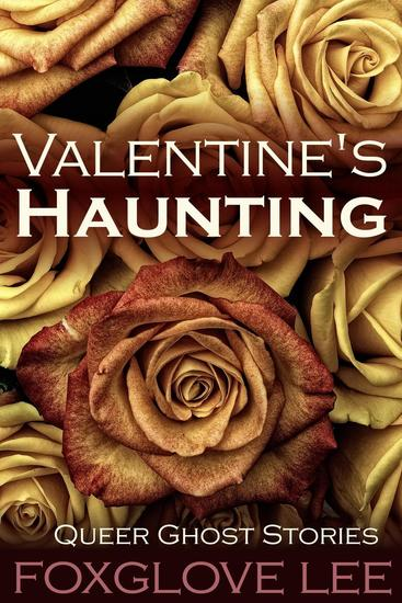 Valentine's Haunting - Queer Ghost Stories #14 - cover