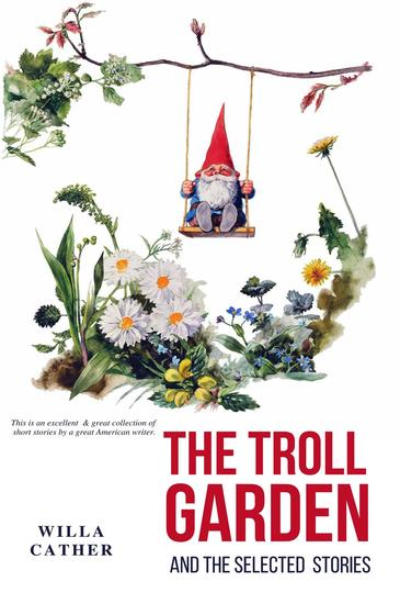 The Troll Garden and Selected Stories - cover