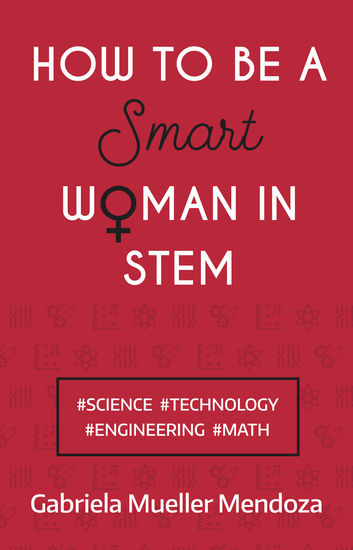 How to be a Smart Woman in STEM - #SCIENCE #TECHNOLOGY #ENGINEERING #MATH - cover