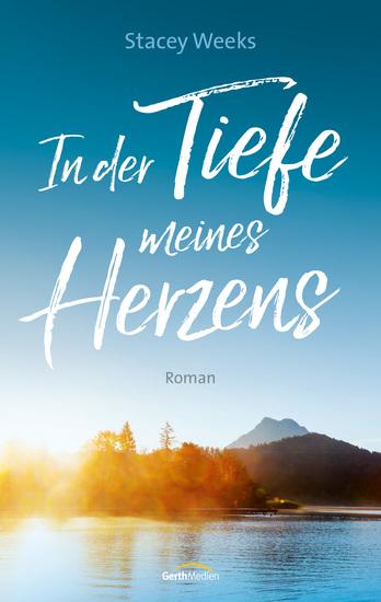 In der Tiefe meines Herzens - Roman - cover