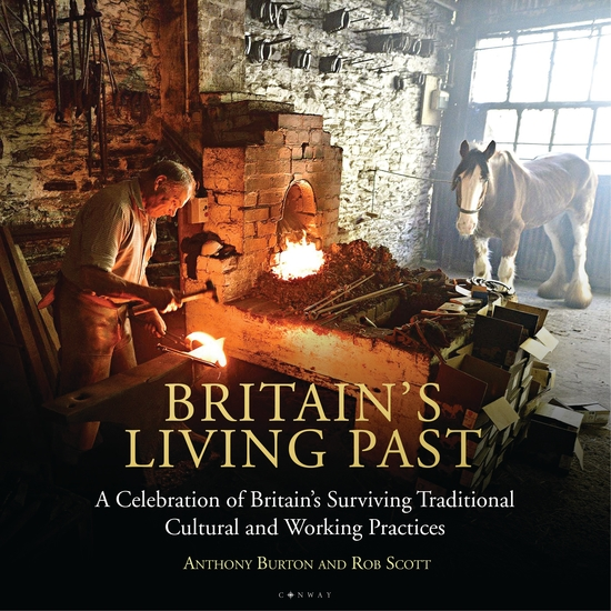Britain's Living Past - A Celebration of Britain's Surviving Traditional Cultural and Working Practices - cover