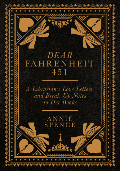 Dear Fahrenheit 451 - A Librarian's Love Letters and Break-Up Notes to Her Books - cover