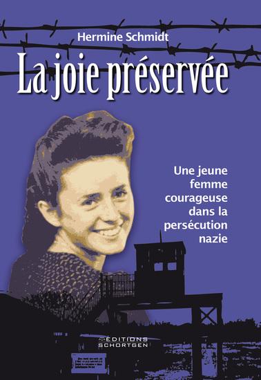 La joie préservée - Une femme courageuse dans la persécution nazie - cover