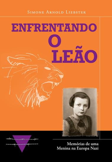 Enfrentando o Leão - Memórias de uma Menina na Europa Nazi - cover