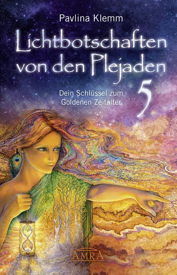 Lichtbotschaften von den Plejaden Band 5 - Dein Schlüssel zum Goldenen Zeitalter - cover