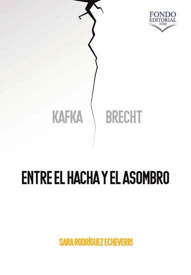 Kafka y Brecht: entre el hacha y el asombro - cover