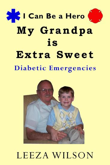 My Grandpa is Extra Sweet: Diabetic Emergencies - I Can Be a Hero - cover