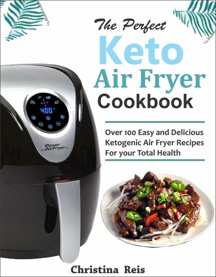 The Perfect Keto Air Fryer Cookbook - cover