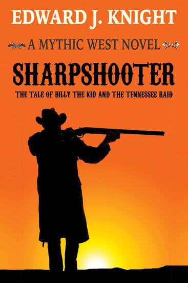 Sharpshooter: The Tale of Billy the Kid and the Tennessee Raid - The Mythic West #2 - cover