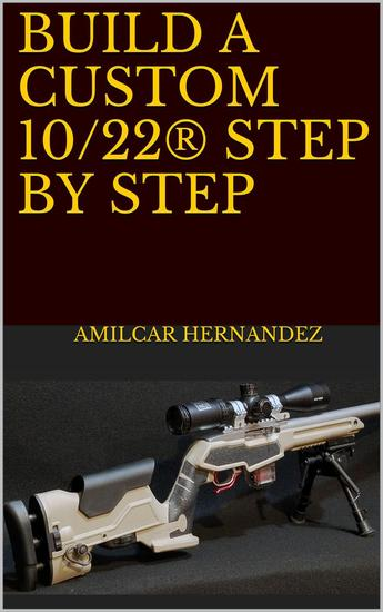 Build a Custom 10 22® Step by Step - cover