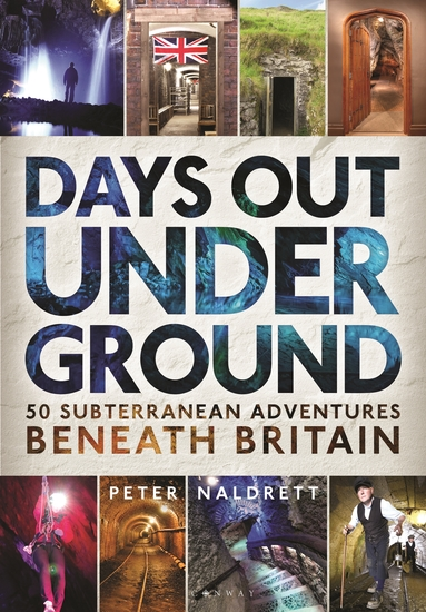 Days Out Underground - 50 subterranean adventures beneath Britain - cover