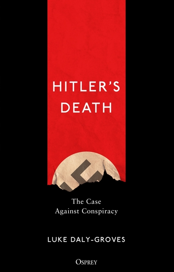 Hitler's Death - The Case Against Conspiracy - cover