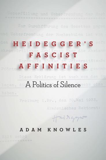 Heidegger's Fascist Affinities - A Politics of Silence - cover