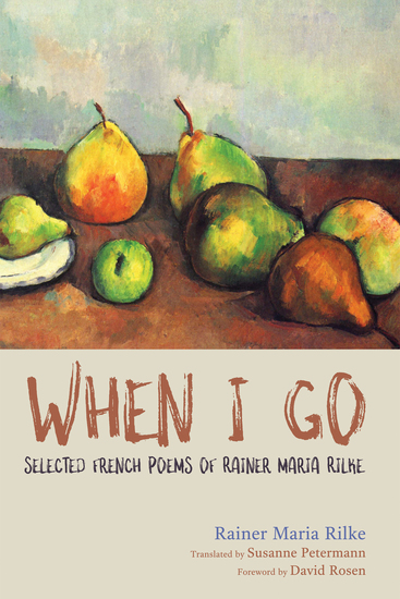 When I Go - Selected French Poems of Rainer Maria Rilke - cover