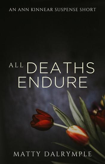 All Deaths Endure - The Ann Kinnear Suspense Shorts - cover