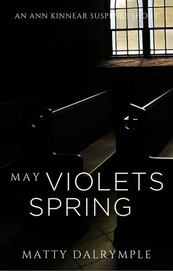 May Violets Spring - The Ann Kinnear Suspense Shorts - cover