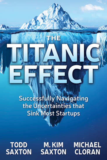 The Titanic Effect - Successfully Navigating the Uncertainties that Sink Most Startups - cover
