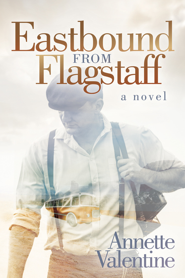 Eastbound from Flagstaff - A Novel - cover