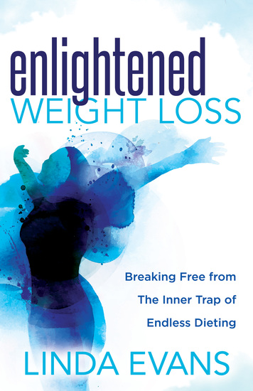 Enlightened Weight Loss - Breaking Free from The Inner Trap of Endless Dieting - cover