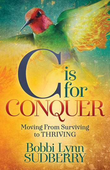 C is for Conquer - Dealing with Cancer and still Embracing Life - cover