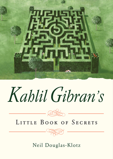 Kahlil Gibran's Little Book of Secrets - cover