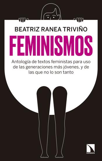 Feminismos - Antología de textos feministas para uso de las nuevas generaciones y de las que no lo son tanto - cover