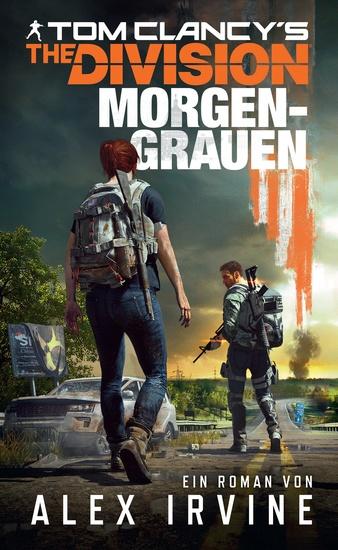 Tom Clancy's The Division: Morgengrauen - Roman zum Game - cover