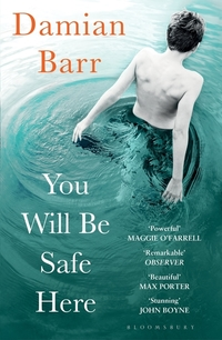 Read You Will Be Safe Here by Damian Barr