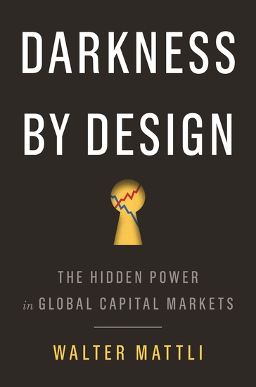 Darkness by Design - The Hidden Power in Global Capital Markets - cover