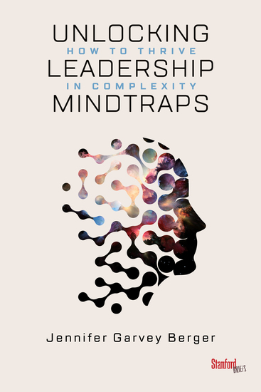 Unlocking Leadership Mindtraps - How to Thrive in Complexity - cover