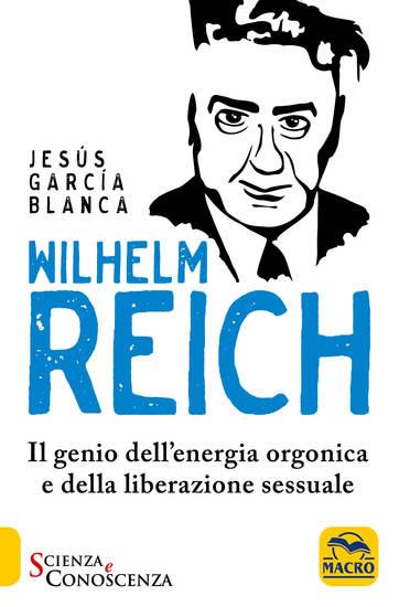 Wilhelm Reich - Il genio dell'energia orgonica e della liberazione sessuale - cover