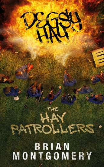 """Degsy Hay The Hay Patrollers - """"EVERY COMMUNITY SHOULD'AVE'EM!"""" - cover"""
