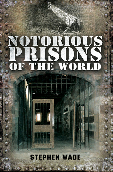 Notorious Prisons of the World - cover