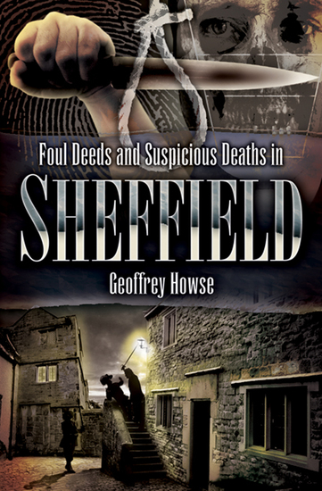 Foul Deeds and Suspicious Deaths in Sheffield - cover