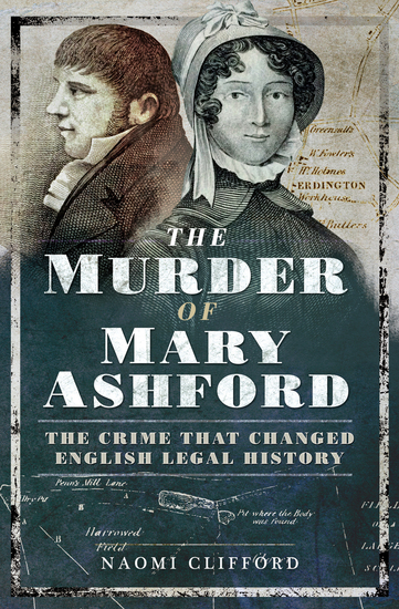 The Murder of Mary Ashford - The Crime that Changed English Legal History - cover