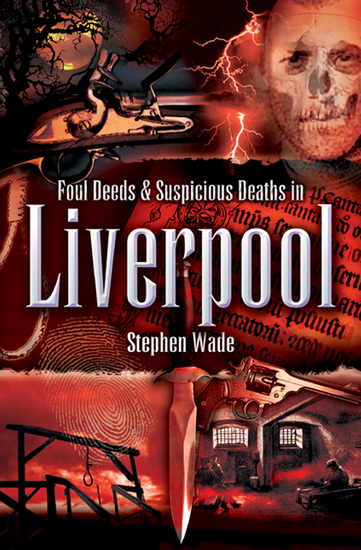 Foul Deeds & Suspicious Deaths in Liverpool - cover