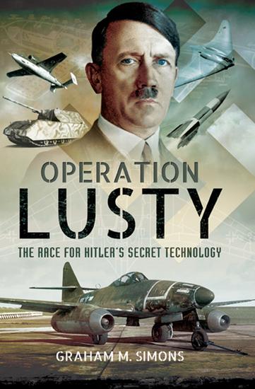 Operation Lusty - The Race for Hitler's Secret Technology - cover