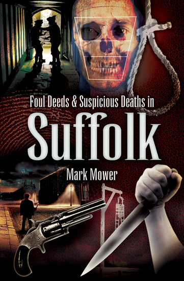 Foul Deeds & Suspicious Deaths in Suffolk - cover
