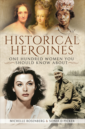 Historical Heroines - One Hundred Women You Should Know About - cover